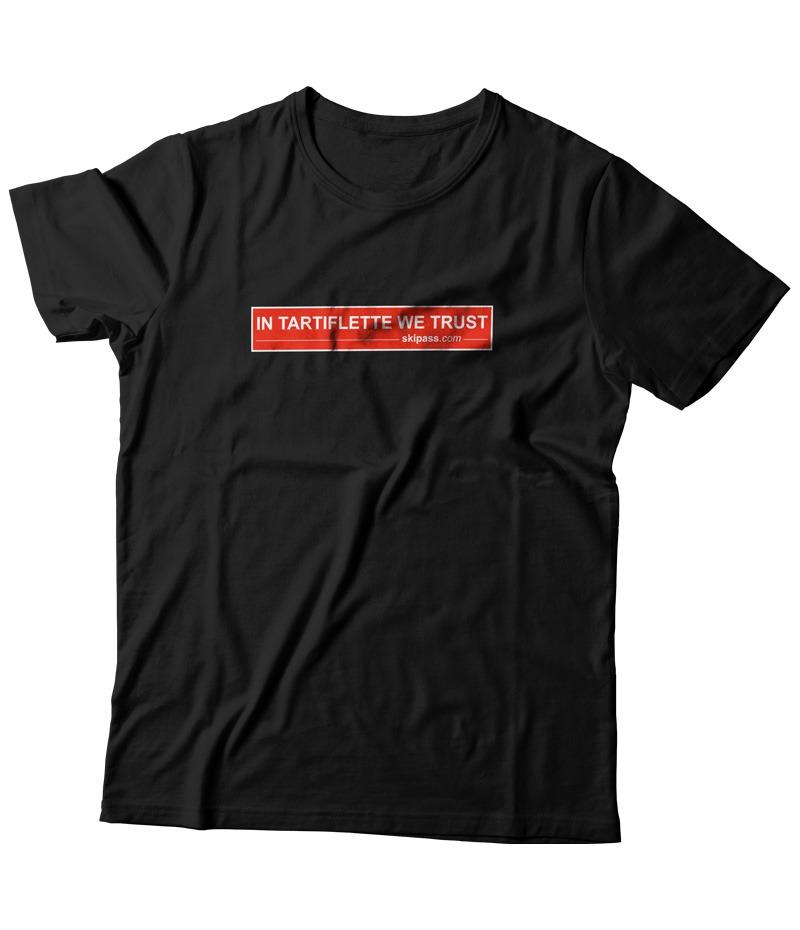T'shirt In Tartiflette We Trust