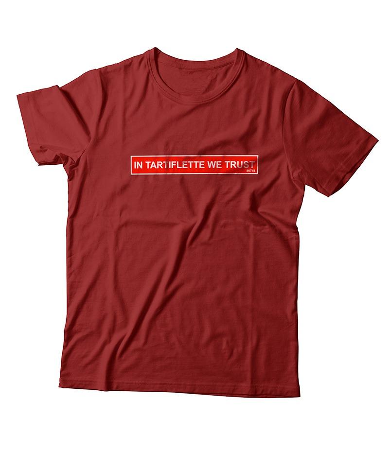 T'shirt In Tartiflette We Trust Bordeaux