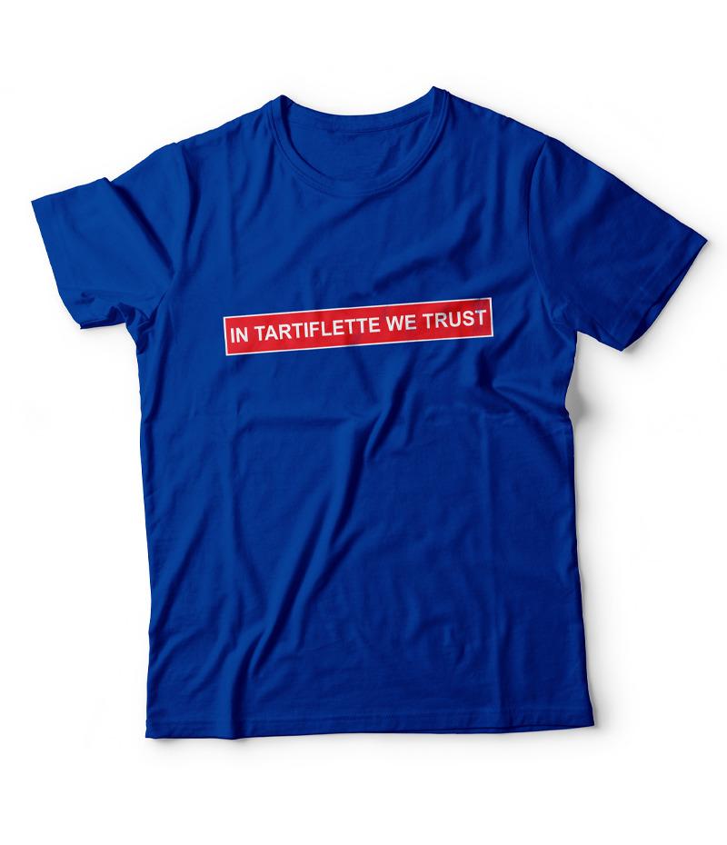 T'shirt In Tartiflette We Trust Bleu Royal