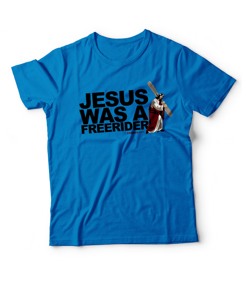 Jesus was a Freerider bleu lagon