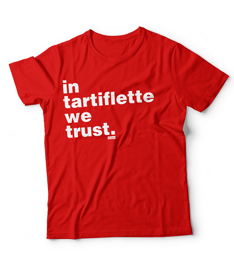 Tshirt In Tartiflette We Trust rouge