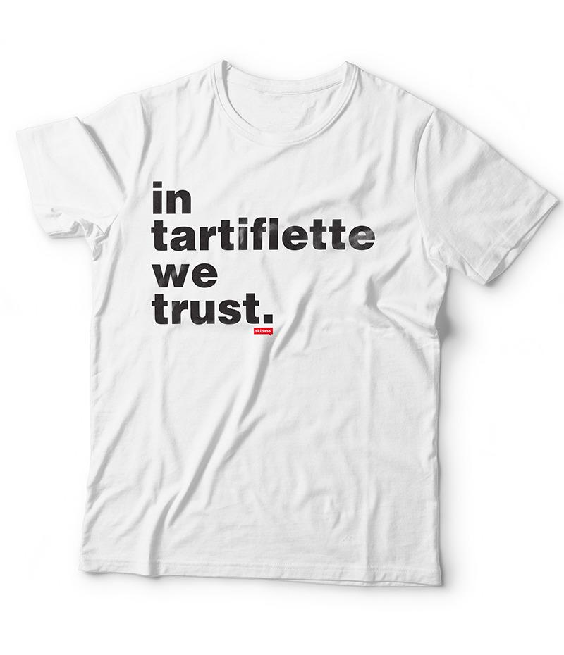Tshirt In Tartiflette We Trust V2 Blanc
