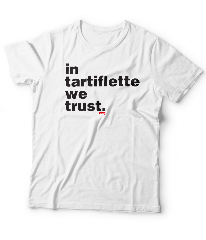 Tshirt In Tartiflette We Trust V2 Blanc