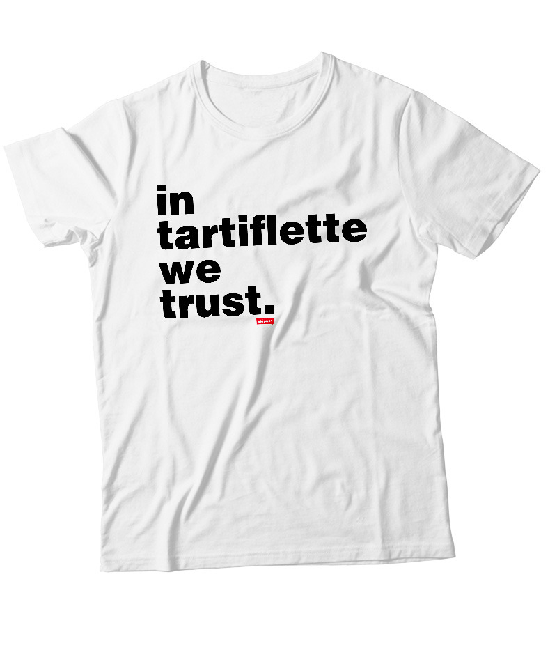 Tshirt In Tartiflette We Trust blanc